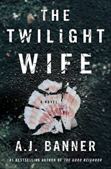 The Twilight Wife - A.J. Banner