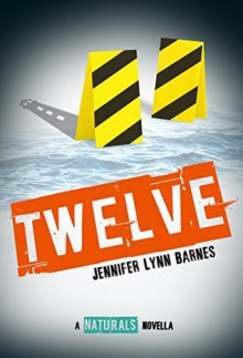 Twelve: The Naturals E-novella (Naturals, The) - Jennifer Lynn Barnes