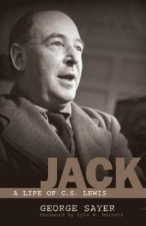Jack: A Life of C. S. Lewis - George Sayer, Lyle W. Dorsett