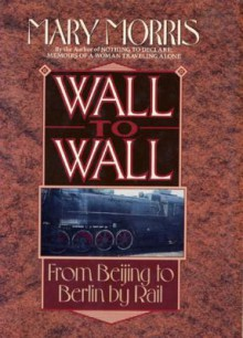 WALL TO WALL - Mary McGarry Morris