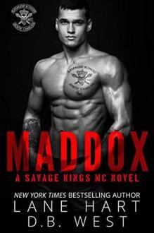 Maddox (Savage Kings MC #5) - Lane Hart,D.B. West