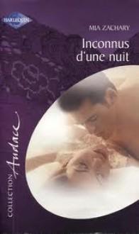 Inconnus d'une nuit (harlequin Audace, #68) - Mia Zachary