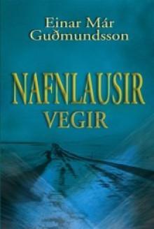 Nafnlausir vegir - Einar Már Guðmundsson