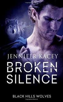 Broken Silence (Volume 42) - Jennifer Kacey