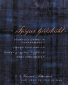 Fjögur ljóðskáld - Hannes Pétursson, Jóhann Sigurjónsson, Jónas Guðlaugsson, Jóhann Gunnar Sigurðsson, Sigurður Sigurðsson frá Arnarholti