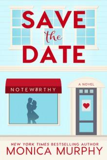 Save The Date - Monica Murphy