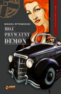 Mój prywatny demon - Maciej Żytowiecki