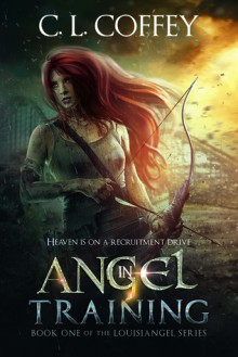 Angel in Training - C.L. Coffey