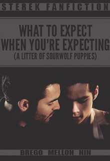 What to Expect When You're Expecting (A Litter of Sourwolf Puppies) - Brego_Mellon_Nin