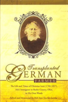 Transplanted German Farmer:The Life and Times of Christian Iutzi - Neil Ann Stuckey Levine