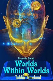 Worlds Within Worlds - Tahlia Newland