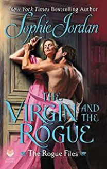 The Virgin and the Rogue - Sophie Jordan