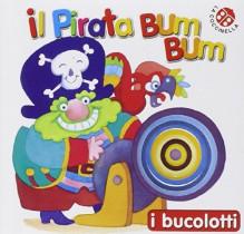 Il pirata Bum Bum - Fabio Visintin, Giovanna Mantegazza
