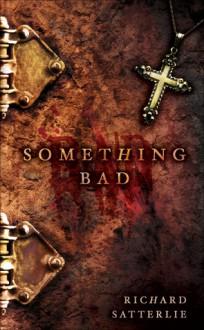 Something Bad - Richard Satterlie