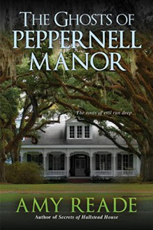 The Ghosts of Peppernell Manor - Amy Reade