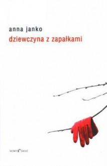 Dziewczyna z zapałkami - Anna Janko