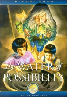 The Water of Possibility (In the Same Boat) - Hiromi Goto, Aries Cheung, Janet Lunn