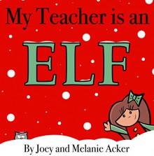 My Teacher is an Elf - Joey and Melanie Acker