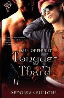 Men of Phuket: Tongue Thai'd - Sedonia Guillone