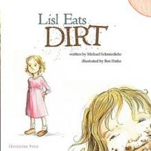 Lisl Eats Dirt - Michael Schmiedicke