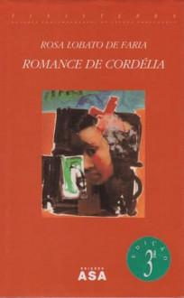 Romance de Cordélia (Finisterra) - Rosa Lobato de Faria