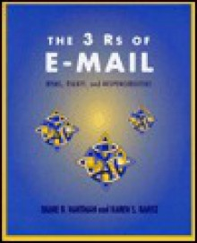 The 3 RS of E-mail: Risks, Rights and Responsibilities - Diane B. Hartman
