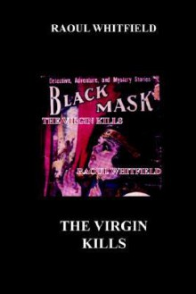 The Virgin Kills - Raoul Whitfield
