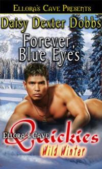 Forever, Blue Eyes - Daisy Dexter Dobbs