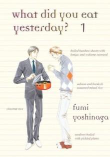 What Did You Eat Yesterday? Volume 1 by Fumi Yoshinaga (29-Apr-2014) Paperback - Fumi Yoshinaga