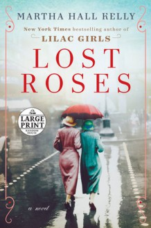 Lost Roses - Martha Hall Kelly