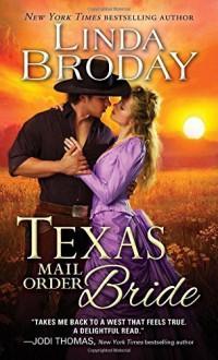 Texas Mail Order Bride (Bachelors of Battle Creek) by Linda Broday (2015-04-01) - Linda Broday