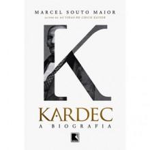 kardec - A biografia - Marcel Souto Maior