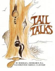 Tail Talks - Deborah Hesselbein, Norma Claycomb
