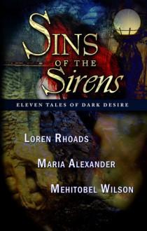 Sins of the Sirens - Maria Alexander, Loren Rhoads, Mehitobel Wilson, John Everson