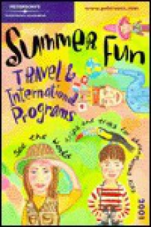 Summer Fun: Travel & Int'l Progs 2001 - Peterson's