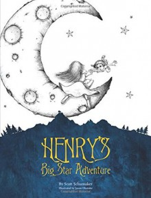 Henry's Big Star Adventure - Scott Schumaker, Eamon Doyle, Jason Okutake