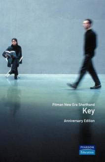 Pitman New Era Shorthand Anniversary Edition: Key - Audrey O'Dea