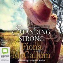 Standing Strong - Fiona McCallum,Jennifer Vuletic,Bolinda Publishing Pty Ltd