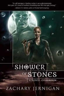 Shower of Stones: A Novel of Jeroun - Zachary Jernigan
