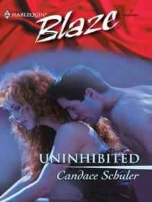 Uninhibited (Harlequin Blaze #7) - Candace Schuler
