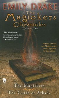 The Magickers Chronicles, Vol. One - Emily Drake