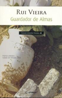 Guardador de Almas - Rui Vieira
