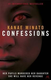 Confessions - Kanae Minato,Stephen Snyder