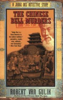 The Chinese Bell Murders - Robert van Gulik