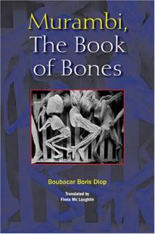 Murambi, The Book of Bones - Boubacar Boris Diop, Fiona McLaughlin