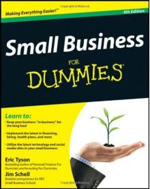 Small Business for Dummies - Eric Tyson, Jim Schell