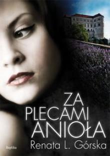 Za plecami anioła - Renata L. Górska