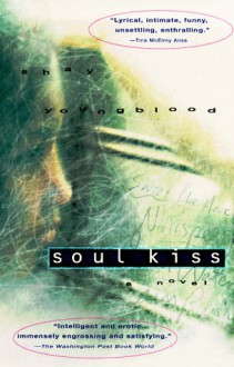 Soul Kiss: A Novel - Shay Youngblood