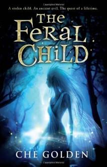 The Feral Child - Che Golden
