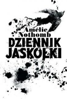 Dziennik jaskółki - Amélie Nothomb, Joanna Polachowska
